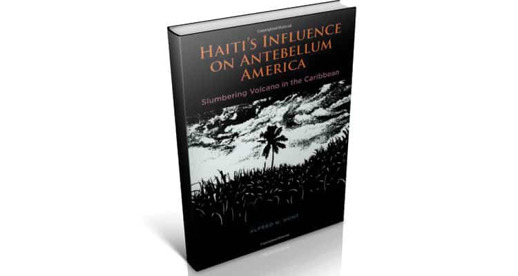 Haiti's Influence on Antebellum America: Slumbering Volcano in the Caribbean