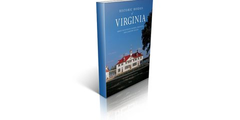 Historic Houses of Virginia: Great Mansions, Plantations and Country Homes