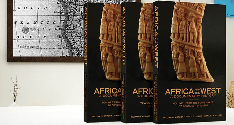 Africa and the West: A Documentary History, Vol. 1: From the Slave Trade to Conquest, 1441-1905 by William H. Worger, Nancy L. Clark, and Edward A. Alpers
